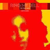 Play & Download Ring My Bell (The Final Remixes) by Anita Ward | Napster