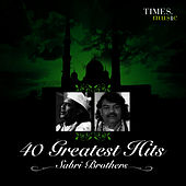 Play & Download 40 Greatest Hits Sabri Brothers by Sabri Brothers | Napster