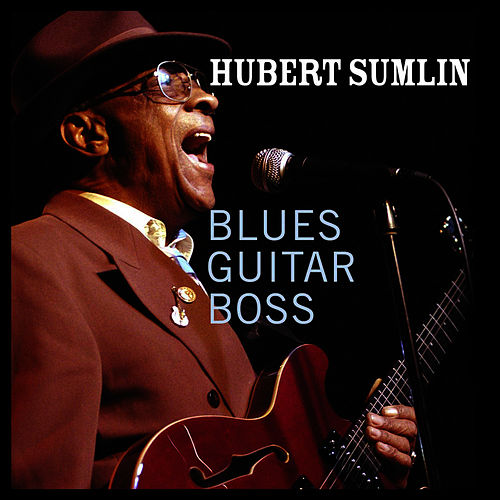 Play & Download Blues Guitar Boss by Hubert Sumlin | Napster