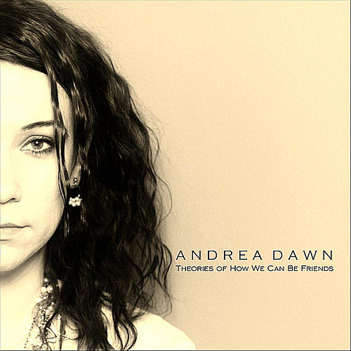 Theories of How We Can Be Friends by Andrea Dawn