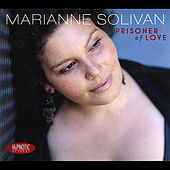 Play & Download Prisoner of Love by Marianne Solivan | Napster