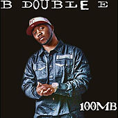 100mb  (Deluxe Version) by B-Double-E