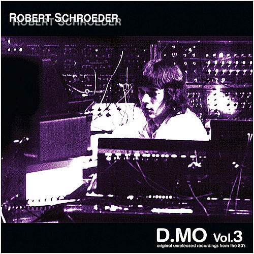 Play & Download D.MO, Vol.3 by Robert Schroeder | Napster