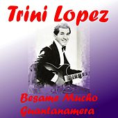 Play & Download Besame Mucho by Trini Lopez | Napster
