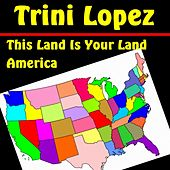 Play & Download This Land is Your Land by Trini Lopez | Napster
