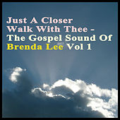 Play & Download Just a Closer Walk With Thee -The Gospel Sound of Brenda Lee by Brenda Lee | Napster
