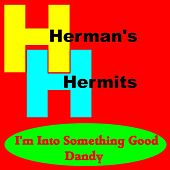 I'm Into Something Good by Herman's Hermits
