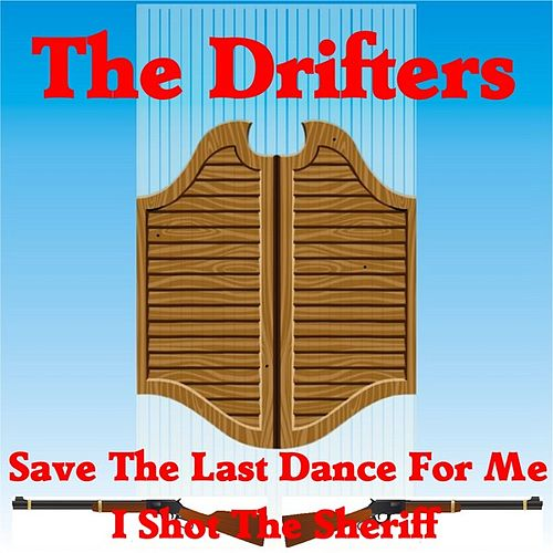 Play & Download Save the Last Dance for Me by The Drifters | Napster