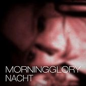 Play & Download Nacht - Single by Morning Glory | Napster