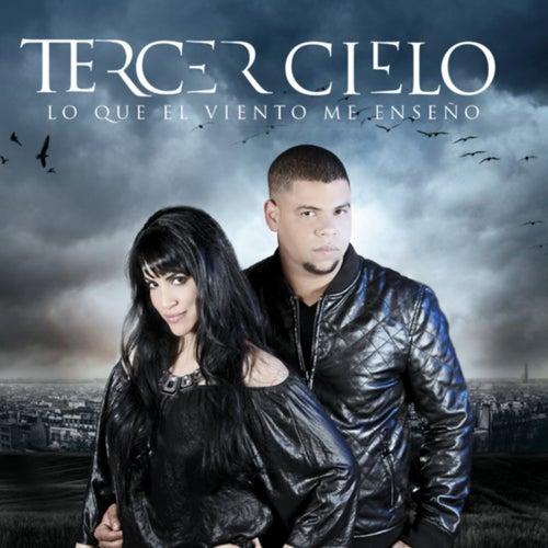 Lo Que el Viento Me Enseño by Tercer Cielo