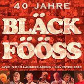 Play & Download Bläck Fööss 40 Jahre Live by Bläck Fööss | Napster
