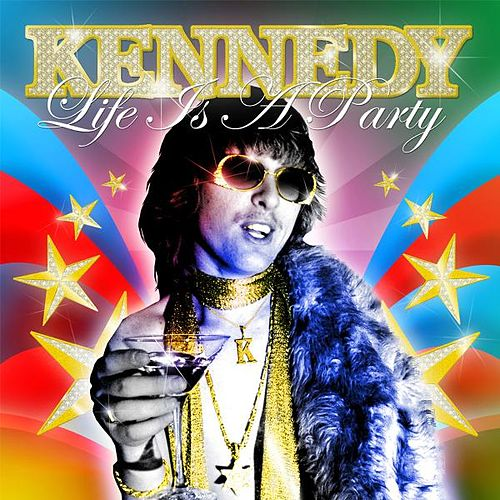 Play & Download Life Is a Party by Kennedy | Napster