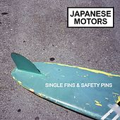 Single Fins & Safety Pins by Japanese Motors