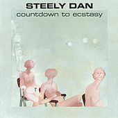 Countdown To Ecstasy von Steely Dan