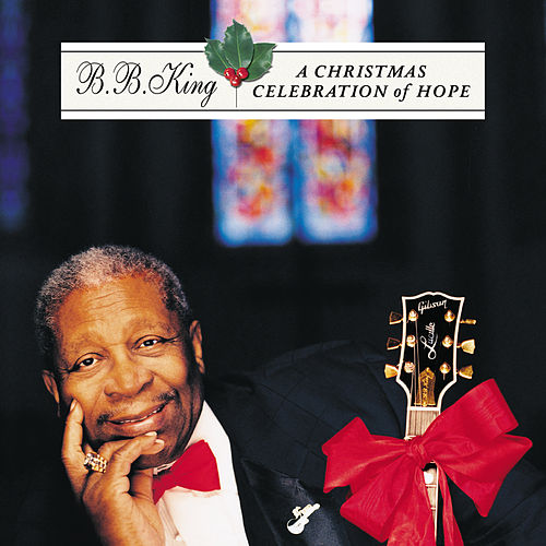 A Christmas Celebration Of Hope von B.B. King