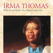 Walk Around Heaven: New Orleans Soul Gospel von Irma Thomas