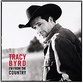 I'm From The Country von Tracy Byrd