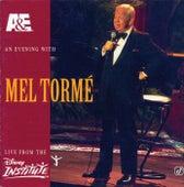 A&E Presents An Evening With Mel Tormé - Live From The Disney Institute von Mel Tormè