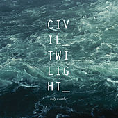Play & Download Holy Weather by Civil Twilight | Napster