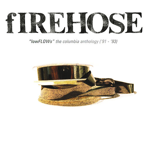 Play & Download lowFLOWs: The Columbia Anthology ('91-'93) by fIREHOSE | Napster