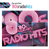 Play & Download Playlist: The Very Best '80s Radio Hits by Various Artists | Napster