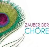 Zauber der Chöre von Various Artists