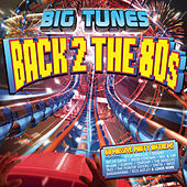 Big Tunes - Back 2 The 80s von Various Artists
