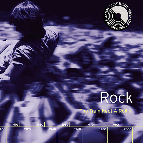 Rock: The Train Kept A Rollin' by Various Artists