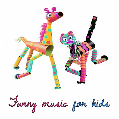 Funny Music For Kids by Various Artists