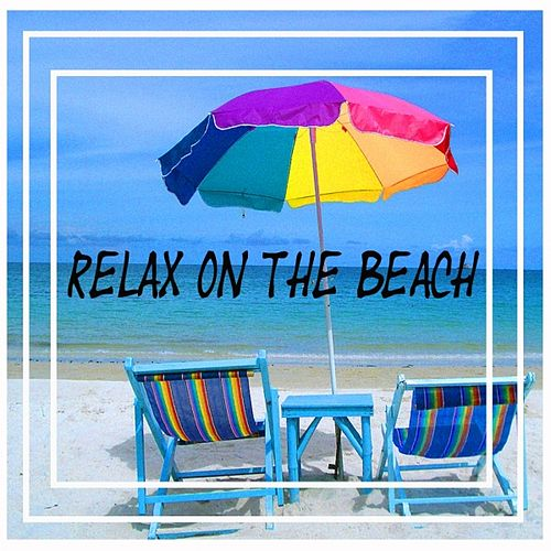 Play & Download Relax On the Beach by Various Artists | Napster