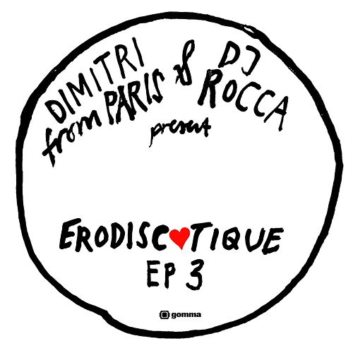 Play & Download Erodiscotique EP3 by Dimitri from Paris | Napster