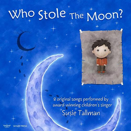 Play & Download Who Stole the Moon? by Susie Tallman | Napster