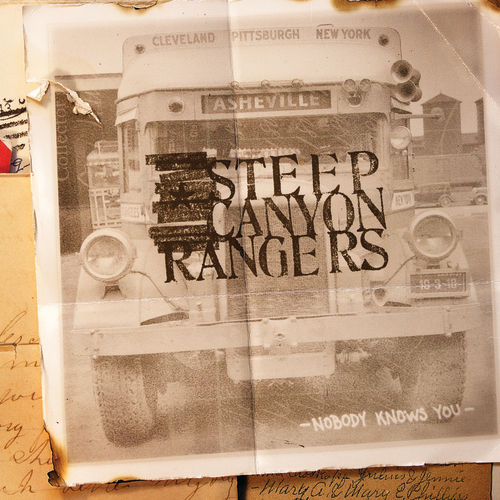 Play & Download Nobody Knows You by Steep Canyon Rangers | Napster