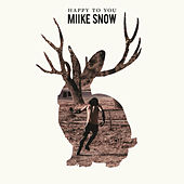 Play & Download Happy To You by Miike Snow | Napster