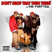 Play & Download Don't Drop That Thun Thun (Instrumental) - Single by Finatticz | Napster