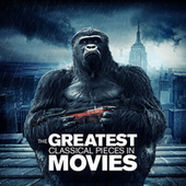 The Greatest Classical Pieces in Movies by Various Artists