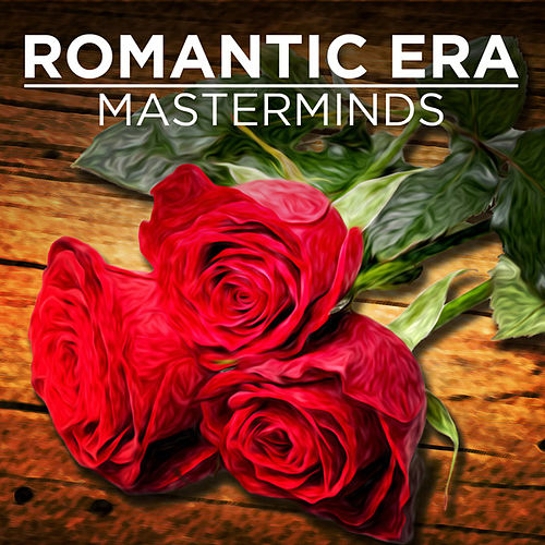 Play & Download Romantic Era Masterminds by Various Artists | Napster