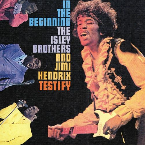 Play & Download In the Beginning - Testify by The Isley Brothers | Napster