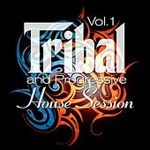 Play & Download Tribal and Progressive House Session, Vol. 1 (Balearic Drums and Best of Tribalistic House Grooves) by Various Artists | Napster