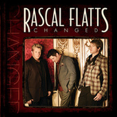 Play & Download Changed by Rascal Flatts | Napster
