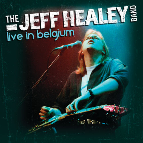 Play & Download Live In Belgium by Jeff Healey | Napster