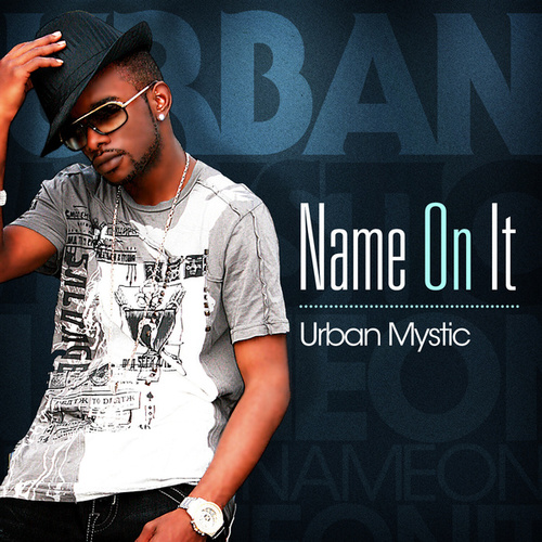 Play & Download Name On It by Urban Mystic | Napster