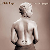 If I Ain't Got You by Alicia Keys