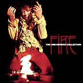 Play & Download Fire: The Jimi Hendrix Collection by Jimi Hendrix | Napster