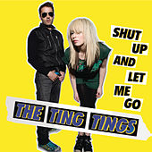 Shut Up And Let Me Go von The Ting Tings