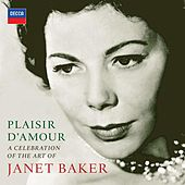 Plaisir d'amour - A Celebration of the Art of Dame Janet Baker von Dame Janet Baker
