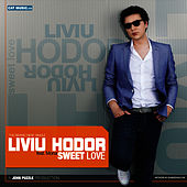 Play & Download Sweet Love (Remixes) by Liviu Hodor | Napster
