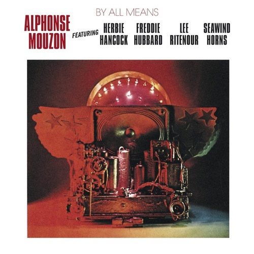 By All Means by Alphonse Mouzon