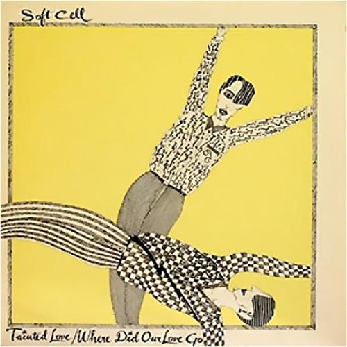 Tainted Love / Where Did Our Love Go von Soft Cell