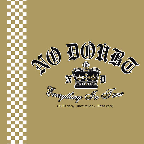 Everything In Time (B-sides, Rarities, Remixes) by No Doubt